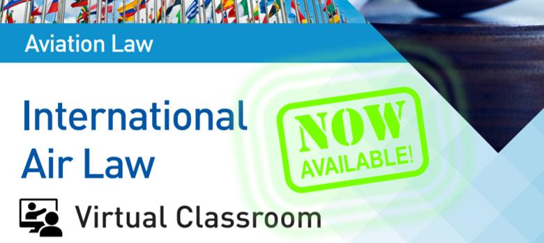 ICAO International Air Law: Virtual Classroom